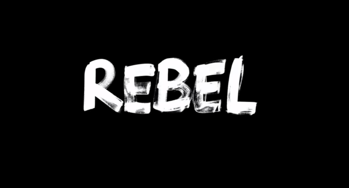 Be a Rebel!